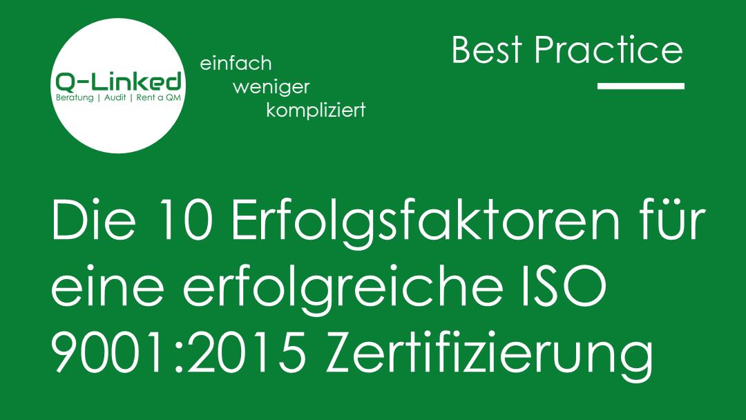 Die 10 Erfolgsfaktoren für eine erfolgreiche ISO 9001:2015 Zertifizierung